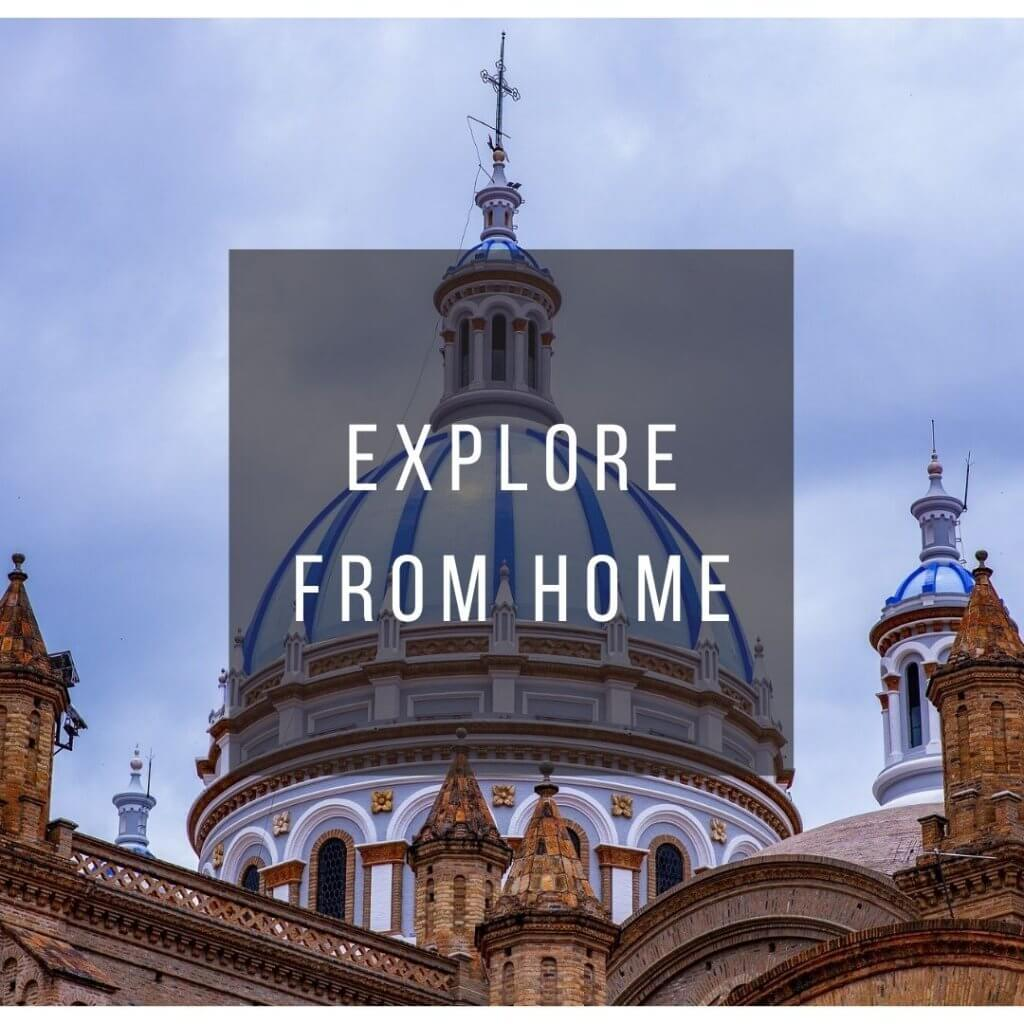 Button to click to learn how to virtually explore Ecuador from home.