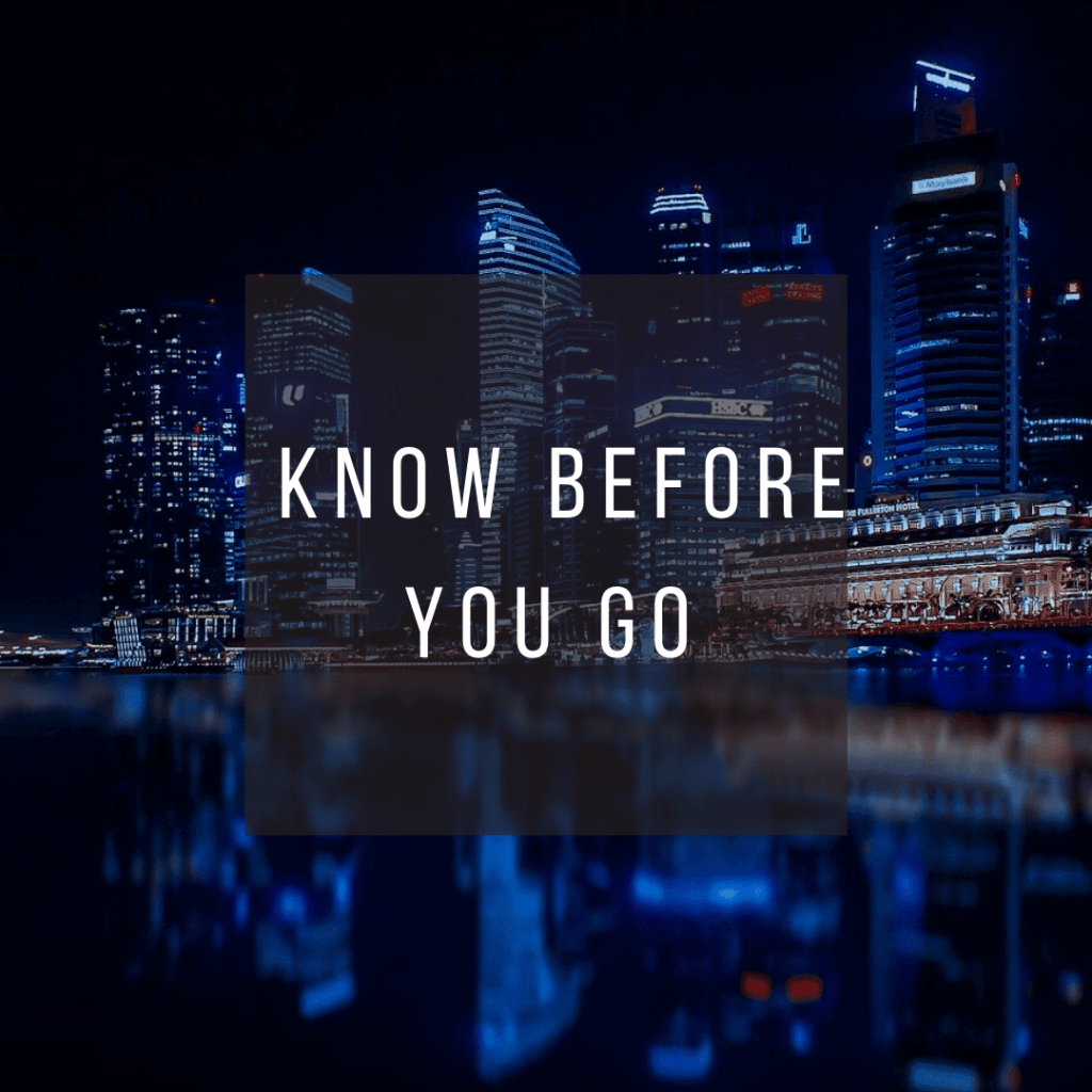 Button to click to learn what you need to know before you go to Singapore.