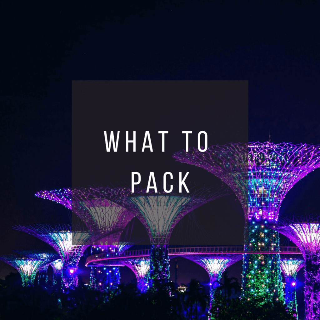 Button to click to learn what to pack for a trip to Singapore.